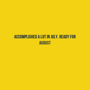 07312016 Ready for August