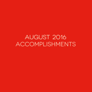 09012016 August 2016 Accomplishments
