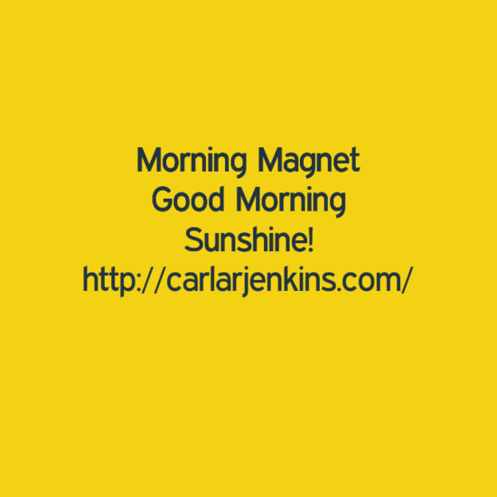 Good Morning Sunshine Letter : Morning magnet good sunshine carla r jenkins